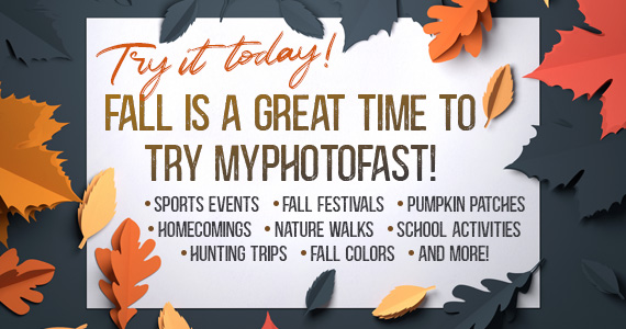 Fall is a GREAT time for MyPhotoFast.com!